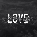 When Did Love Stop Hoping All Things?